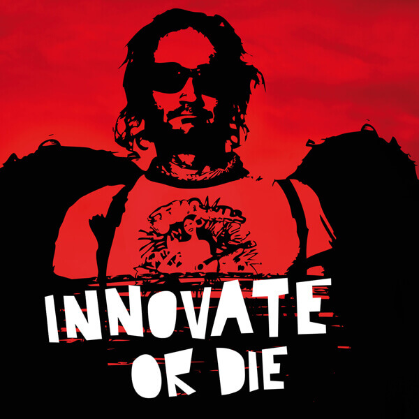 Innovate o die